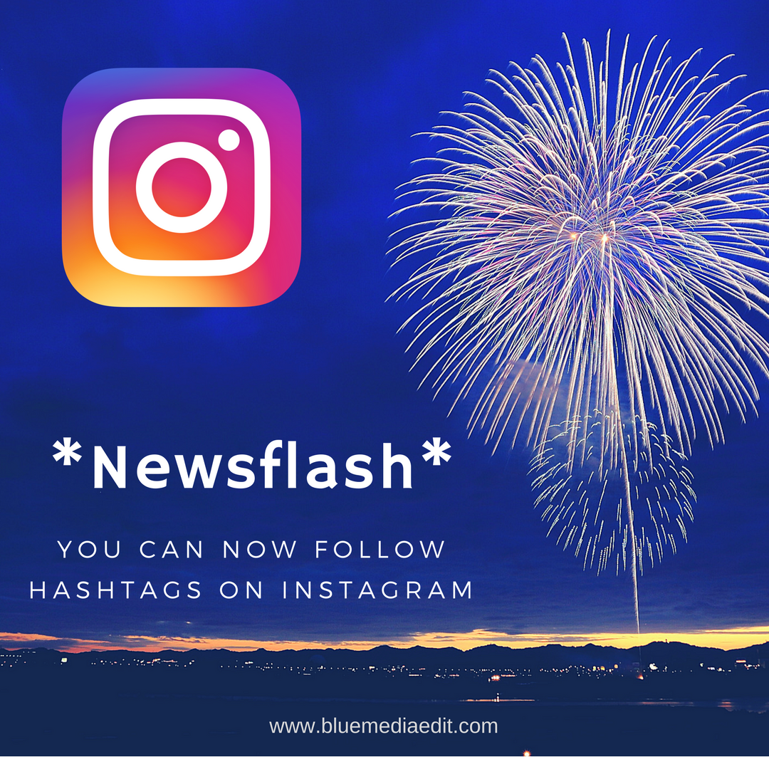 *NEWSFLASH* – You Can Now Follow Hashtags On Instagram!