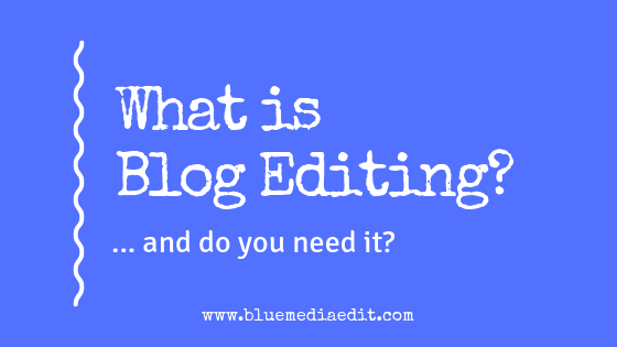 What Is Blog Editing?